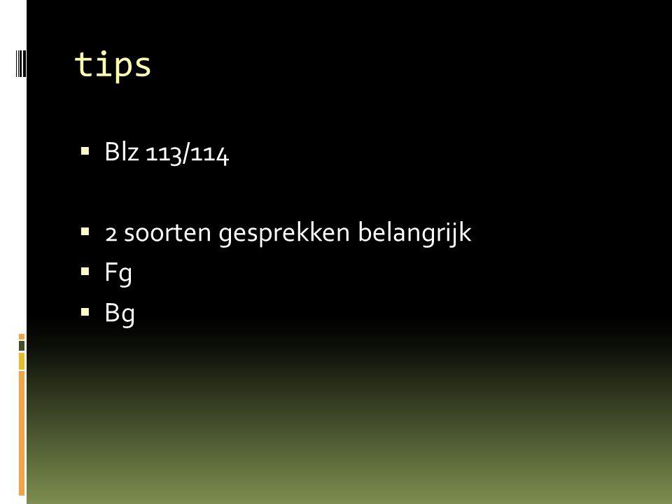 tips  Blz 113/114  2 soorten gesprekken belangrijk  Fg  Bg