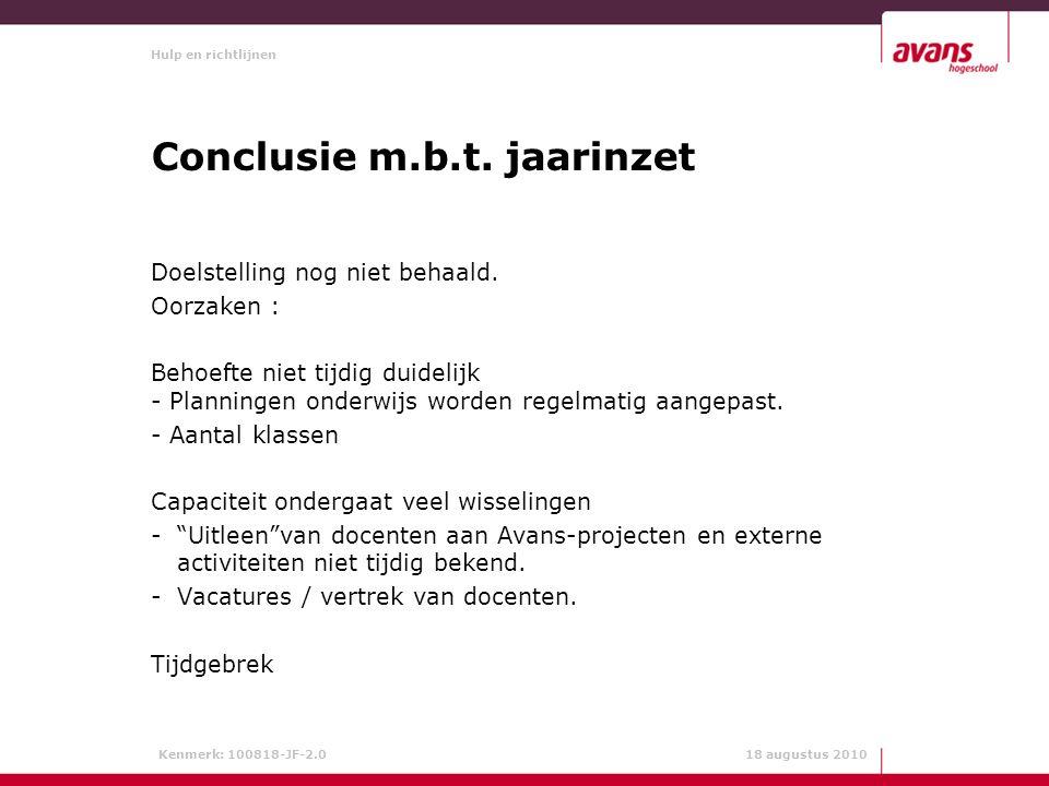 Hulp en richtlijnen Kenmerk: 100818-JF-2.0 18 augustus 2010 Conclusie m.b.t.