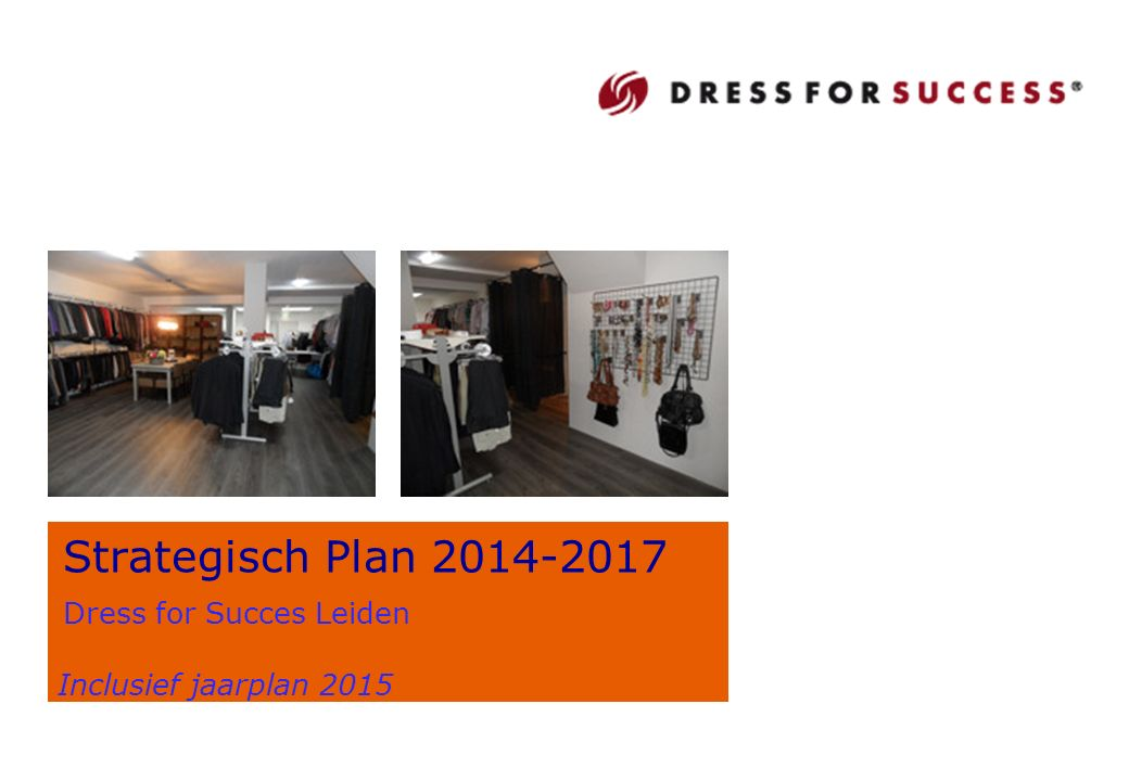Strategisch Plan 2014-2017 Dress for Succes Leiden Inclusief jaarplan 2015