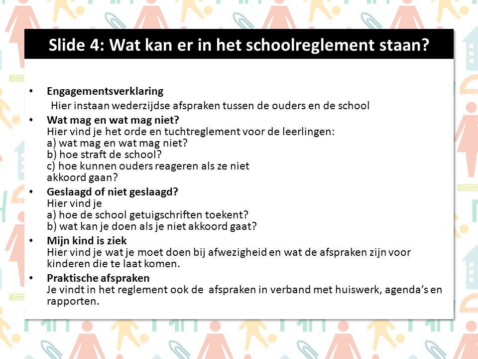 Slide 4: Wat kan er in het schoolreglement staan.