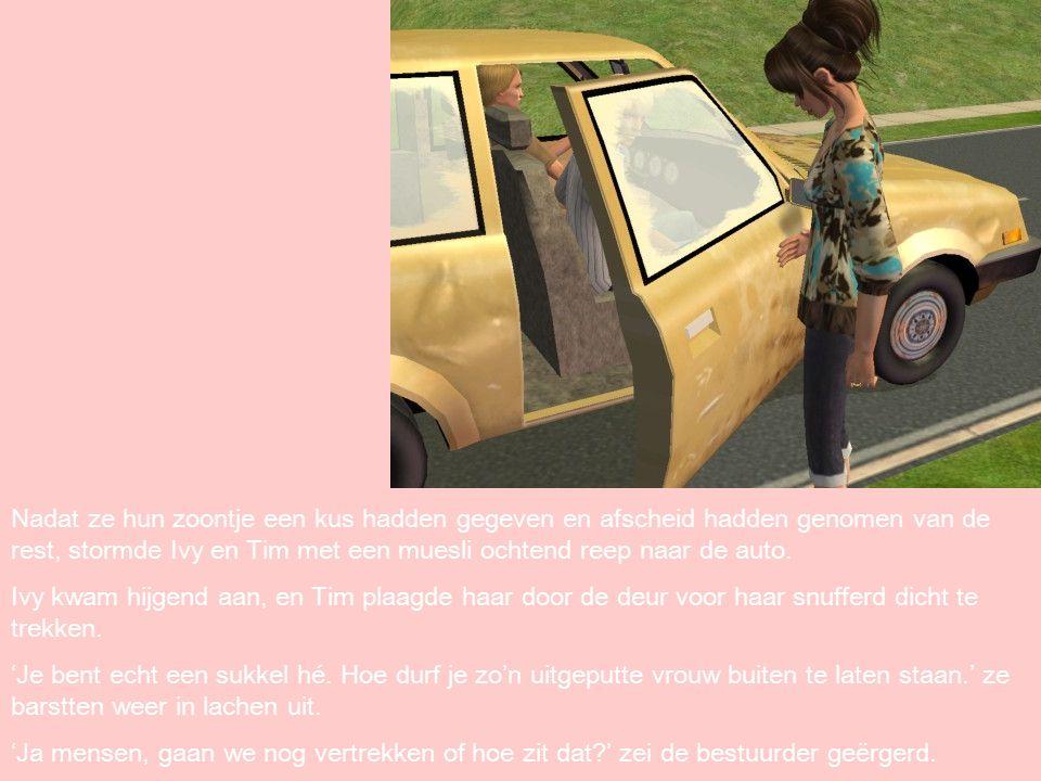 Nadat ze hun zoontje een kus hadden gegeven en afscheid hadden genomen van de rest, stormde Ivy en Tim met een muesli ochtend reep naar de auto.