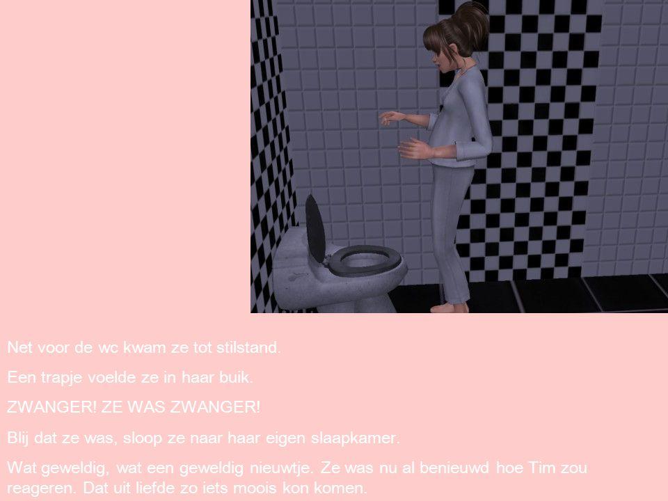 Net voor de wc kwam ze tot stilstand. Een trapje voelde ze in haar buik.