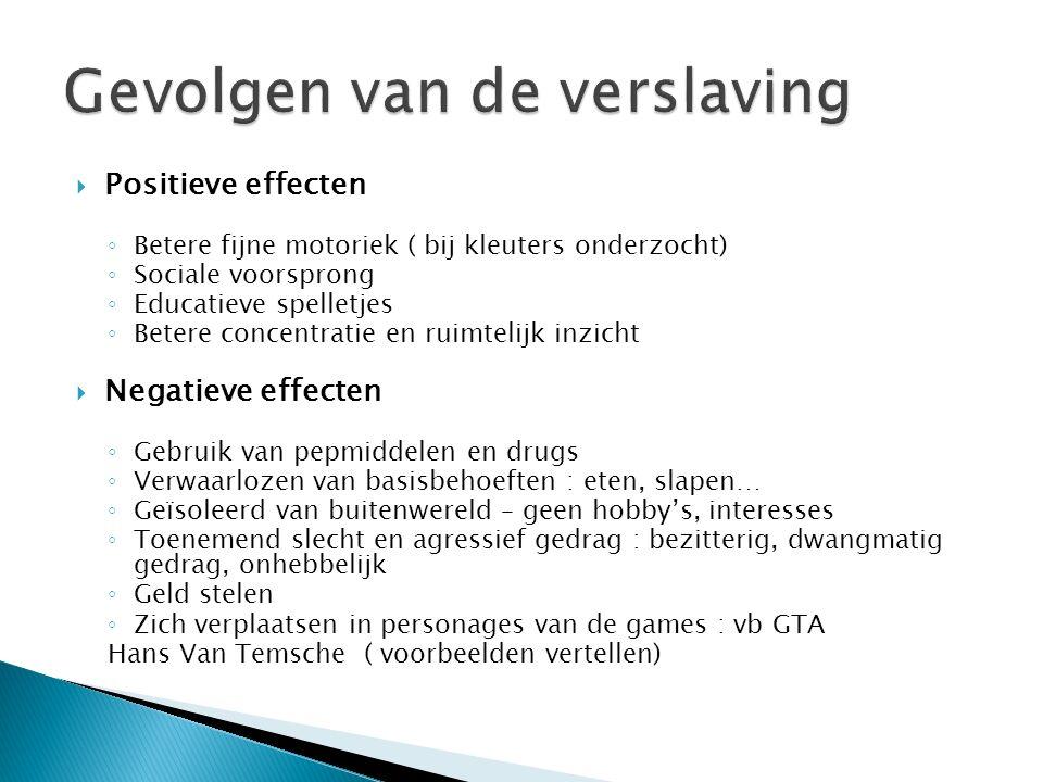  Positieve effecten ◦ Betere fijne motoriek ( bij kleuters onderzocht) ◦ Sociale voorsprong ◦ Educatieve spelletjes ◦ Betere concentratie en ruimteli