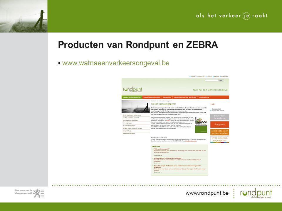 www.rondpunt.be www.watnaeenverkeersongeval.be Producten van Rondpunt en ZEBRA