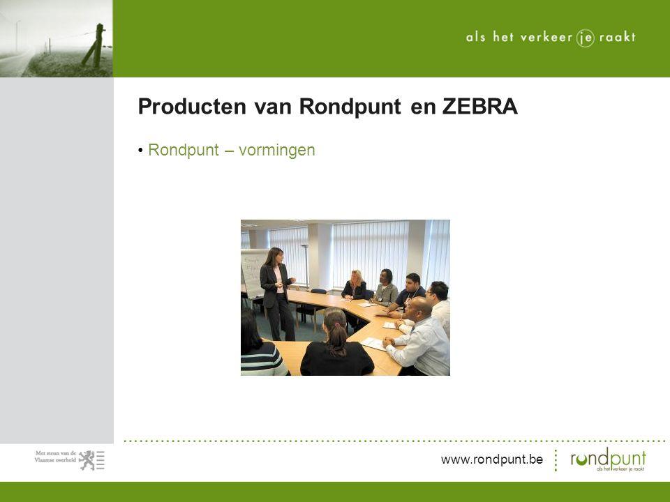 www.rondpunt.be Rondpunt – vormingen Producten van Rondpunt en ZEBRA