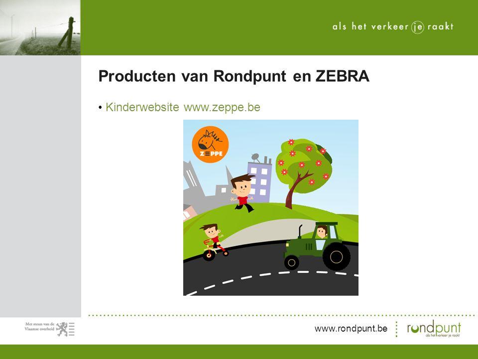 www.rondpunt.be Kinderwebsite www.zeppe.be Producten van Rondpunt en ZEBRA