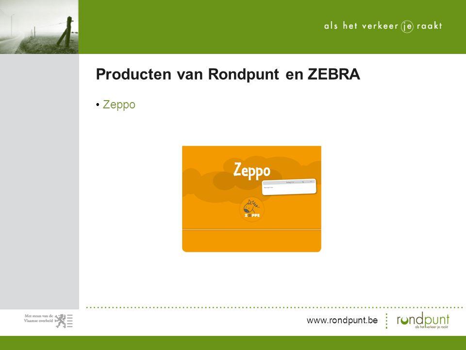 www.rondpunt.be Zeppo Producten van Rondpunt en ZEBRA