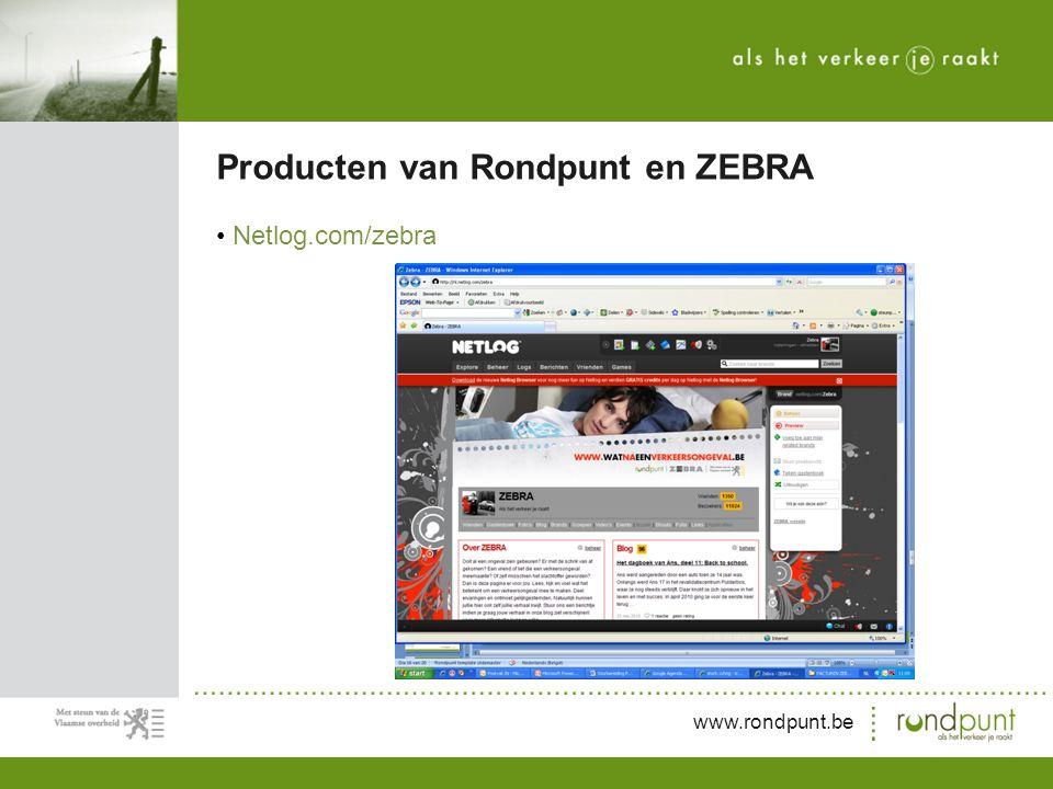 www.rondpunt.be Netlog.com/zebra Producten van Rondpunt en ZEBRA