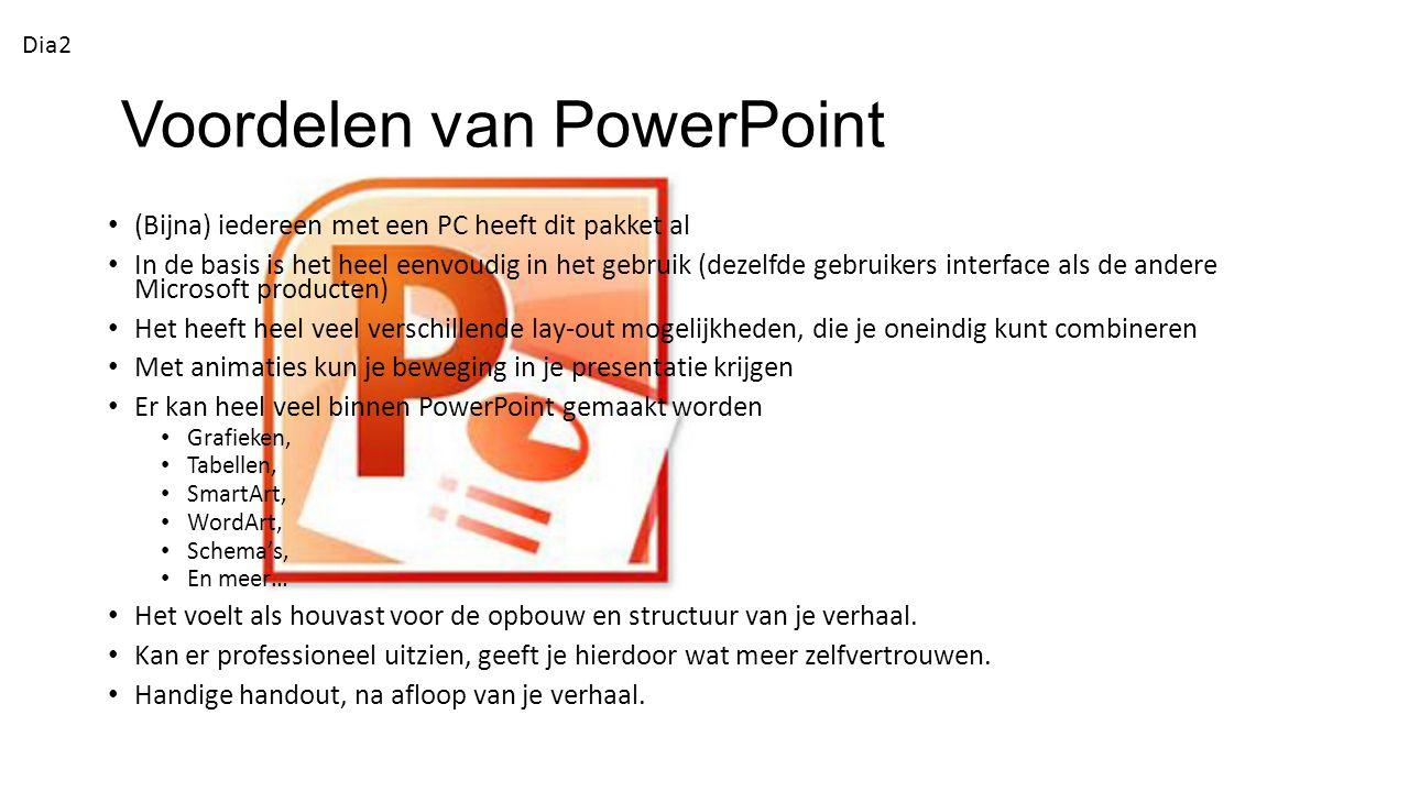 Voordelen van PowerPoint (Bijna) iedereen met een PC heeft dit pakket al In de basis is het heel eenvoudig in het gebruik (dezelfde gebruikers interfa
