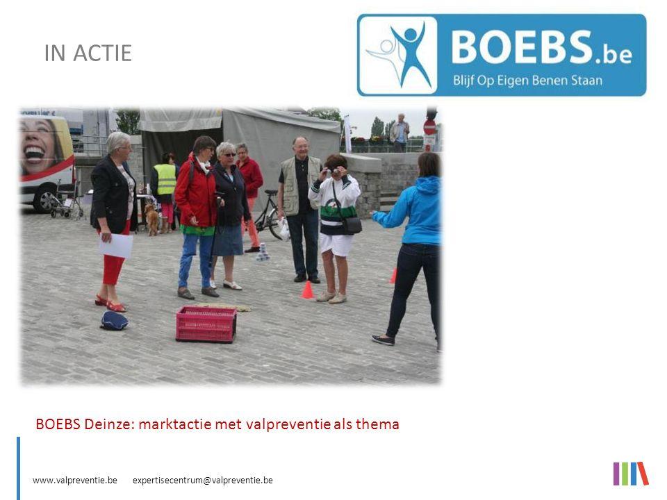 www.valpreventie.be expertisecentrum@valpreventie.be BOEBS (Blijf Op Eigen Benen Staan) BOEBS Deinze: marktactie met valpreventie als thema IN ACTIE