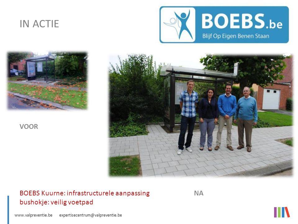 www.valpreventie.be expertisecentrum@valpreventie.be BOEBS (Blijf Op Eigen Benen Staan) BOEBS Kuurne: infrastructurele aanpassing bushokje: veilig voetpad IN ACTIE VOOR NA