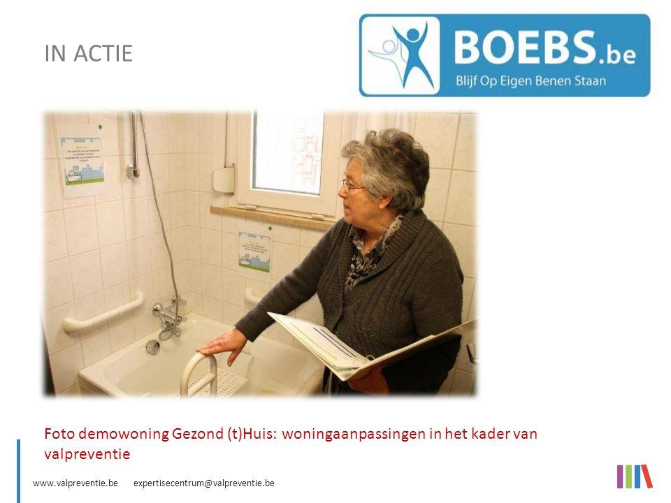 www.valpreventie.be expertisecentrum@valpreventie.be BOEBS (Blijf Op Eigen Benen Staan) Foto demowoning Gezond (t)Huis: woningaanpassingen in het kader van valpreventie IN ACTIE