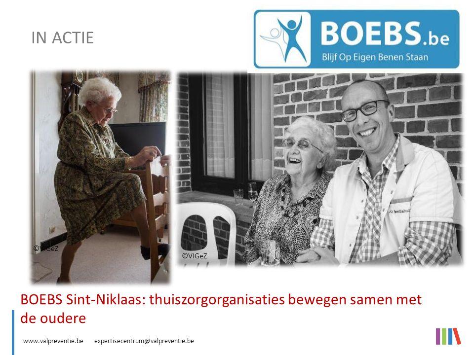 www.valpreventie.be expertisecentrum@valpreventie.be BOEBS (Blijf Op Eigen Benen Staan) ©VIGeZ BOEBS Sint-Niklaas: thuiszorgorganisaties bewegen samen met de oudere IN ACTIE