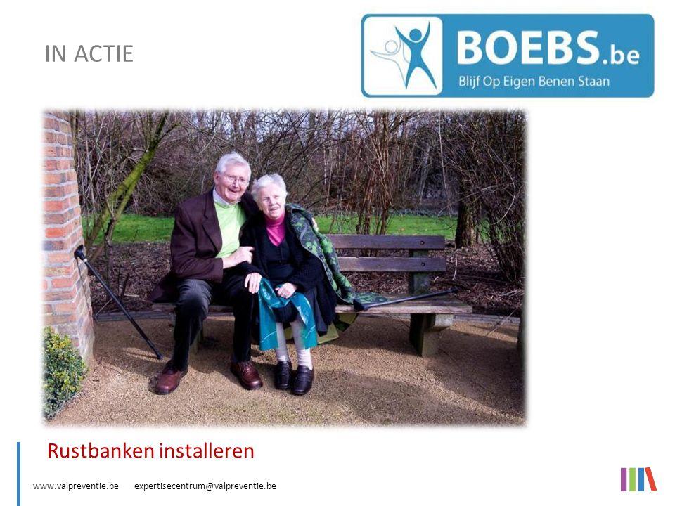 www.valpreventie.be expertisecentrum@valpreventie.be BOEBS (Blijf Op Eigen Benen Staan) Rustbanken installeren IN ACTIE