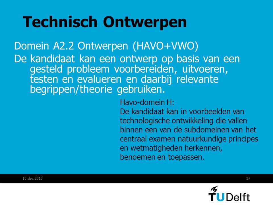 Technisch Ontwerpen Domein A2.2 Ontwerpen (HAVO+VWO) De kandidaat kan een ontwerp op basis van een gesteld probleem voorbereiden, uitvoeren, testen en