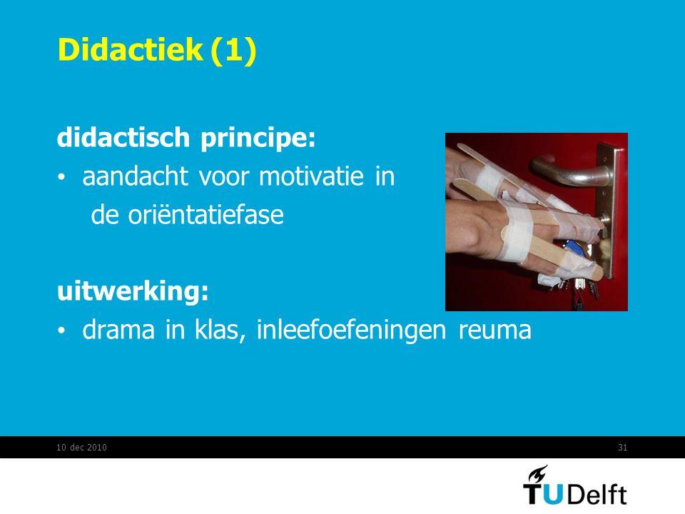 Didactiek (1) didactisch principe: aandacht voor motivatie in de oriëntatiefase uitwerking: drama in klas, inleefoefeningen reuma 10 dec 201031