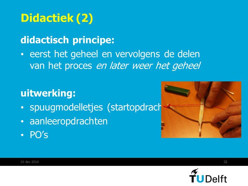 Didactiek (2) didactisch principe: eerst het geheel en vervolgens de delen van het proces en later weer het geheel uitwerking: spuugmodelletjes (start