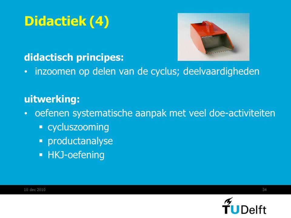 Didactiek (4) didactisch principes: inzoomen op delen van de cyclus; deelvaardigheden uitwerking: oefenen systematische aanpak met veel doe-activiteit