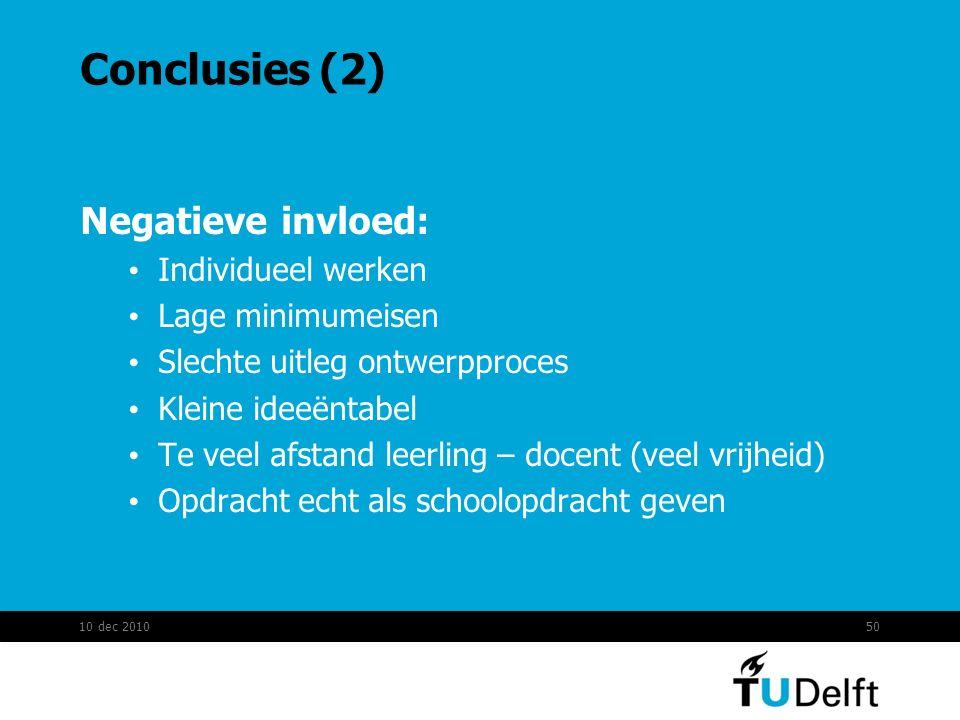 50 Conclusies (2) Negatieve invloed: Individueel werken Lage minimumeisen Slechte uitleg ontwerpproces Kleine ideeëntabel Te veel afstand leerling – d