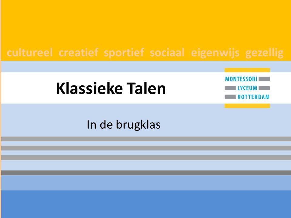 T Klassieke Talen in de Brugklas Start: week van 25 januari 1 lesuur extra in de week 1 KWT-uur 1 e helft Latijn 2 e helft Grieks