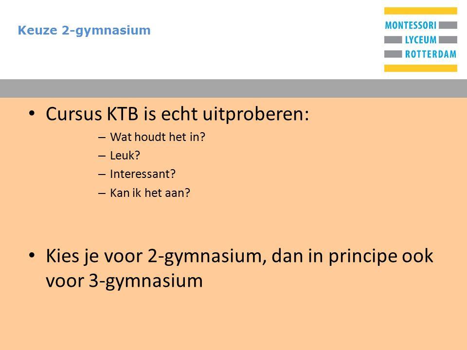 T Keuze 2-gymnasium Cursus KTB is echt uitproberen: – Wat houdt het in.