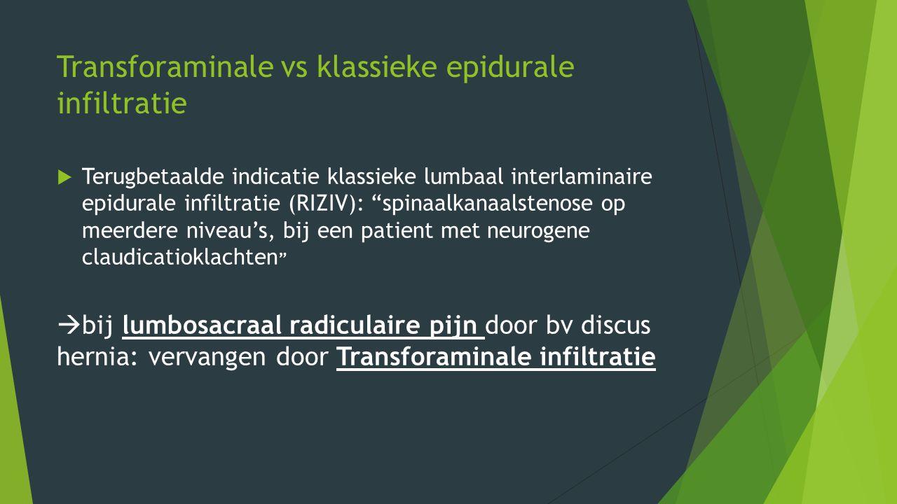 "Transforaminale vs klassieke epidurale infiltratie  Terugbetaalde indicatie klassieke lumbaal interlaminaire epidurale infiltratie (RIZIV): ""spinaalk"