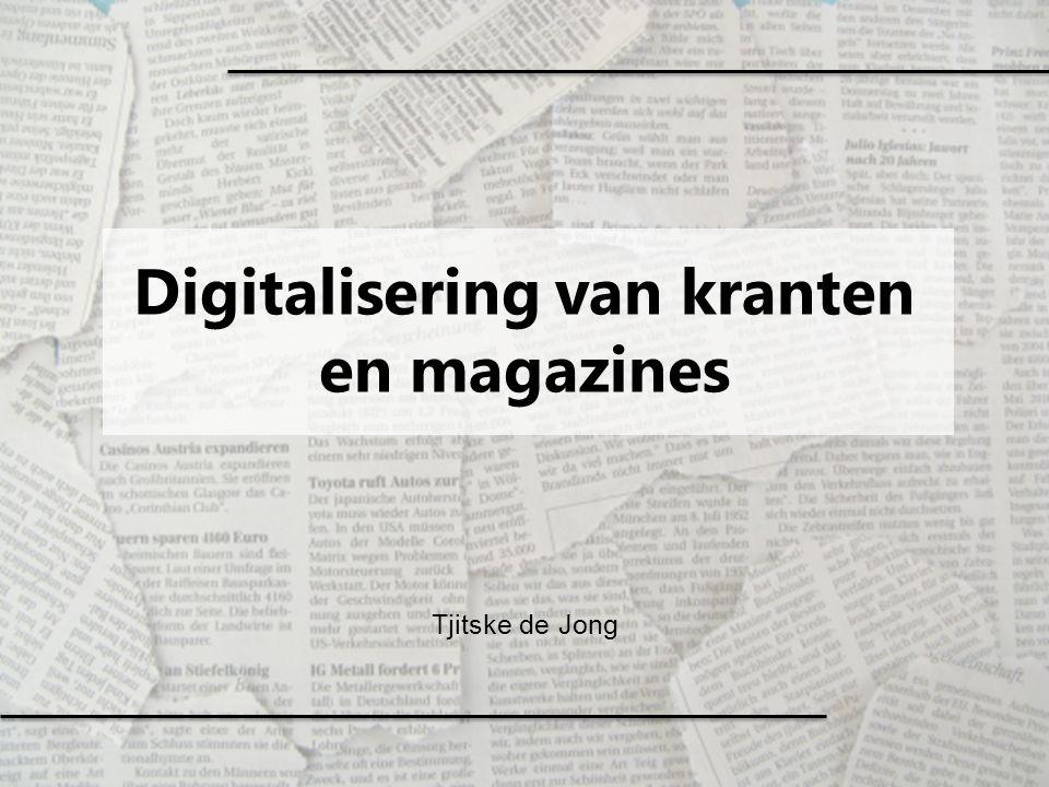 Digitalisering van kranten en magazines Tjitske de Jong