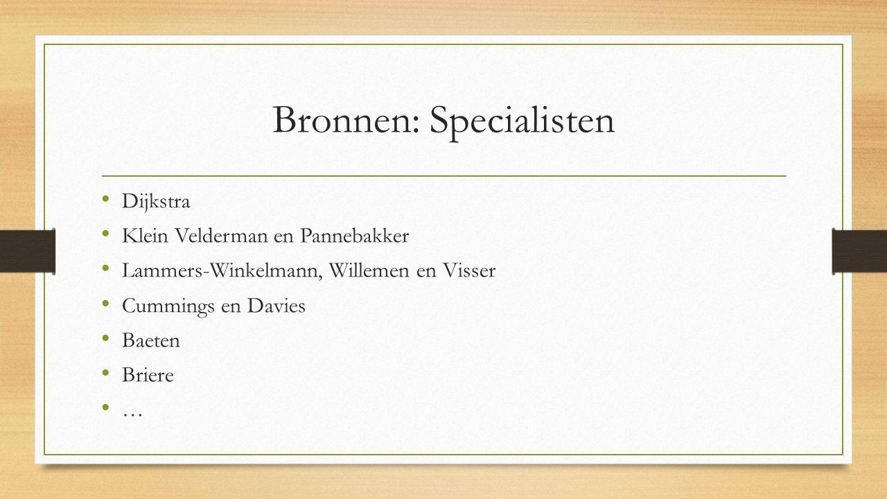 Bronnen: Specialisten Dijkstra Klein Velderman en Pannebakker Lammers-Winkelmann, Willemen en Visser Cummings en Davies Baeten Briere …