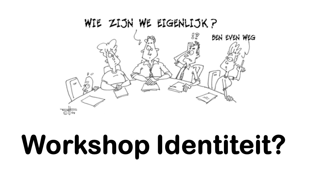 Workshop Identiteit?