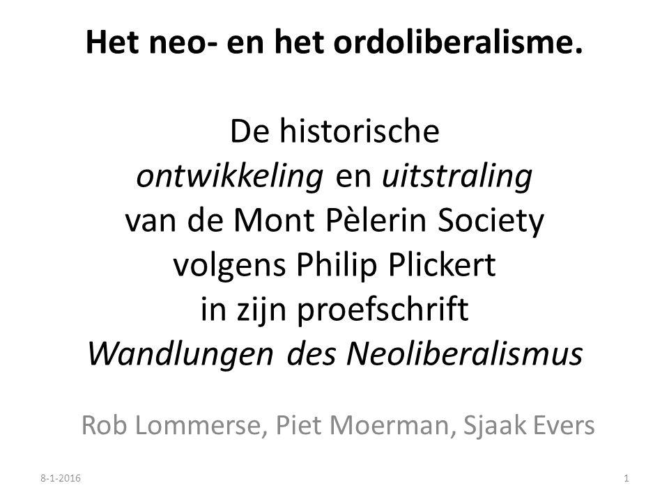 Het neo- en het ordoliberalisme. De historische ontwikkeling en uitstraling van de Mont Pèlerin Society volgens Philip Plickert in zijn proefschrift W