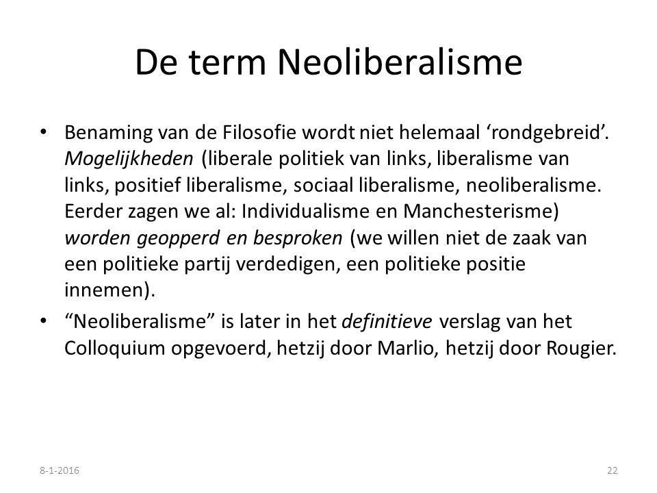 De term Neoliberalisme Benaming van de Filosofie wordt niet helemaal 'rondgebreid'. Mogelijkheden (liberale politiek van links, liberalisme van links,