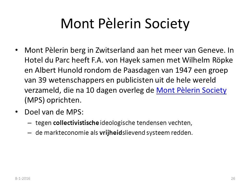 Mont Pèlerin Society Mont Pèlerin berg in Zwitserland aan het meer van Geneve. In Hotel du Parc heeft F.A. von Hayek samen met Wilhelm Röpke en Albert