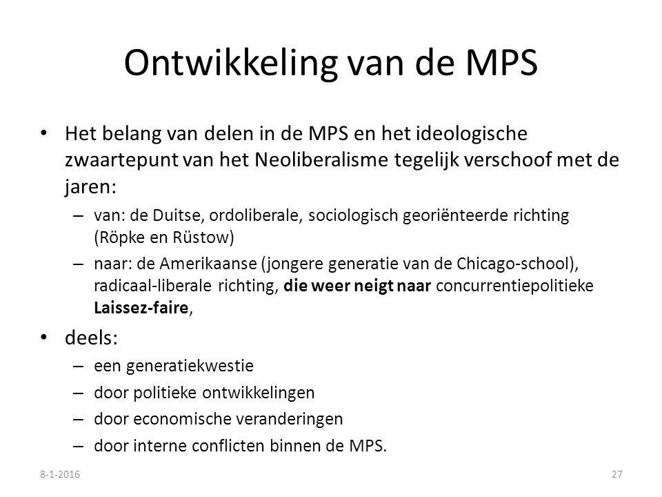 Ontwikkeling van de MPS Het belang van delen in de MPS en het ideologische zwaartepunt van het Neoliberalisme tegelijk verschoof met de jaren: – van: