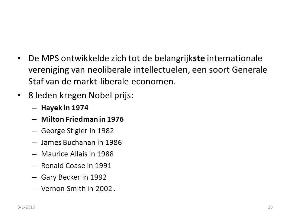 De MPS ontwikkelde zich tot de belangrijkste internationale vereniging van neoliberale intellectuelen, een soort Generale Staf van de markt-liberale economen.