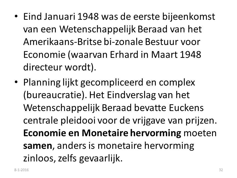 Eind Januari 1948 was de eerste bijeenkomst van een Wetenschappelijk Beraad van het Amerikaans-Britse bi-zonale Bestuur voor Economie (waarvan Erhard in Maart 1948 directeur wordt).