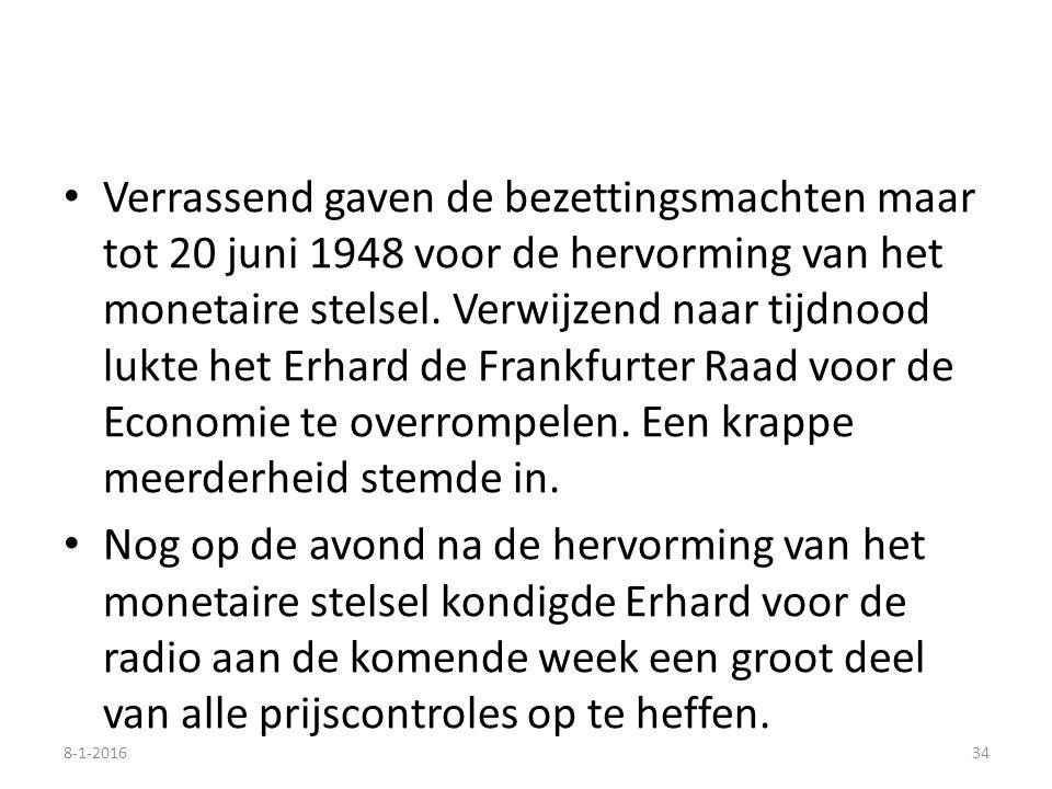 Verrassend gaven de bezettingsmachten maar tot 20 juni 1948 voor de hervorming van het monetaire stelsel. Verwijzend naar tijdnood lukte het Erhard de