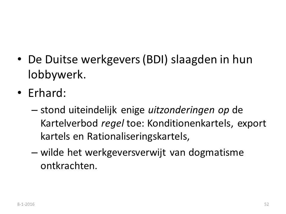 De Duitse werkgevers (BDI) slaagden in hun lobbywerk. Erhard: – stond uiteindelijk enige uitzonderingen op de Kartelverbod regel toe: Konditionenkarte