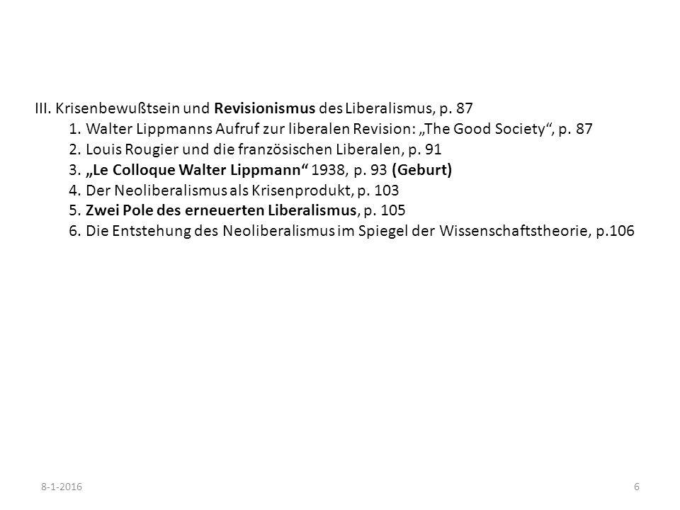 """8-1-20166 III. Krisenbewußtsein und Revisionismus des Liberalismus, p. 87 1. Walter Lippmanns Aufruf zur liberalen Revision: """"The Good Society"""", p. 87"""