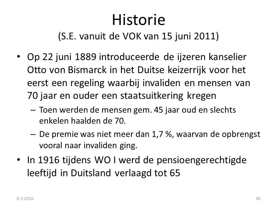 Historie (S.E. vanuit de VOK van 15 juni 2011) Op 22 juni 1889 introduceerde de ijzeren kanselier Otto von Bismarck in het Duitse keizerrijk voor het