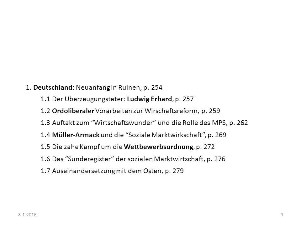 8-1-20169 1. Deutschland: Neuanfang in Ruinen, p. 254 1.1 Der Uberzeugungstater: Ludwig Erhard, p. 257 1.2 Ordoliberaler Vorarbeiten zur Wirschaftsref