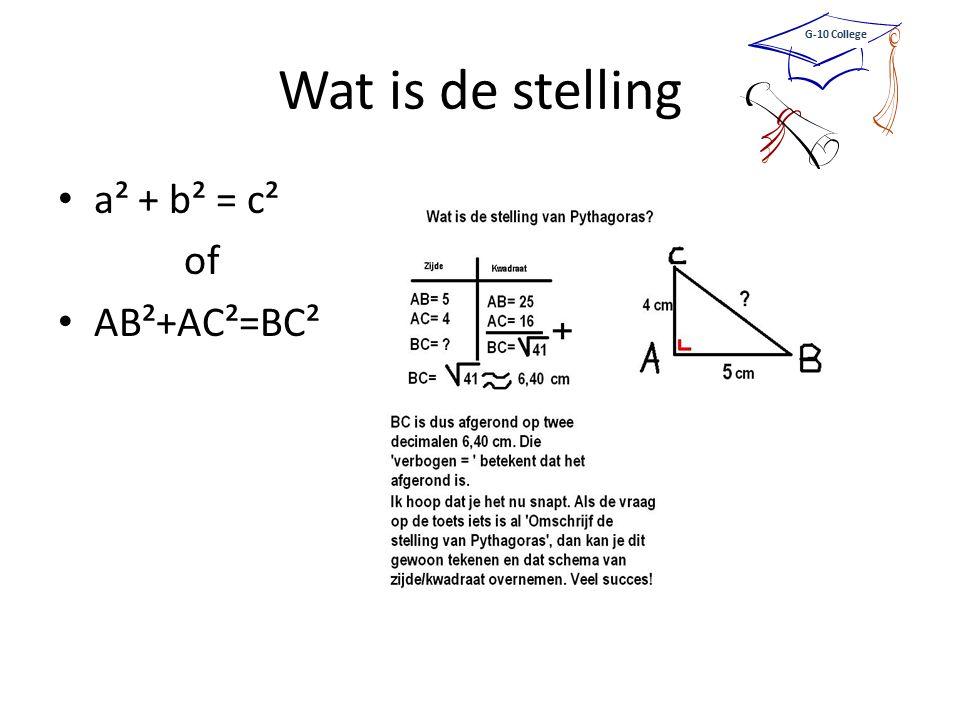Wat is de stelling a² + b² = c² of AB²+AC²=BC² G-10 College