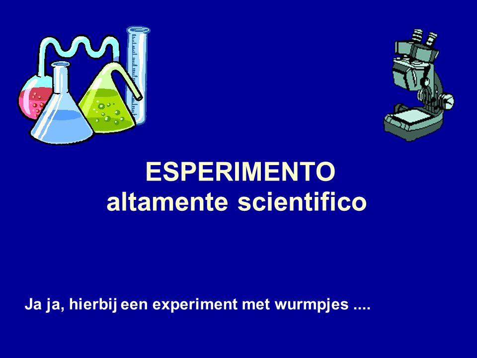 ESPERIMENTO altamente scientifico Ja ja, hierbij een experiment met wurmpjes....