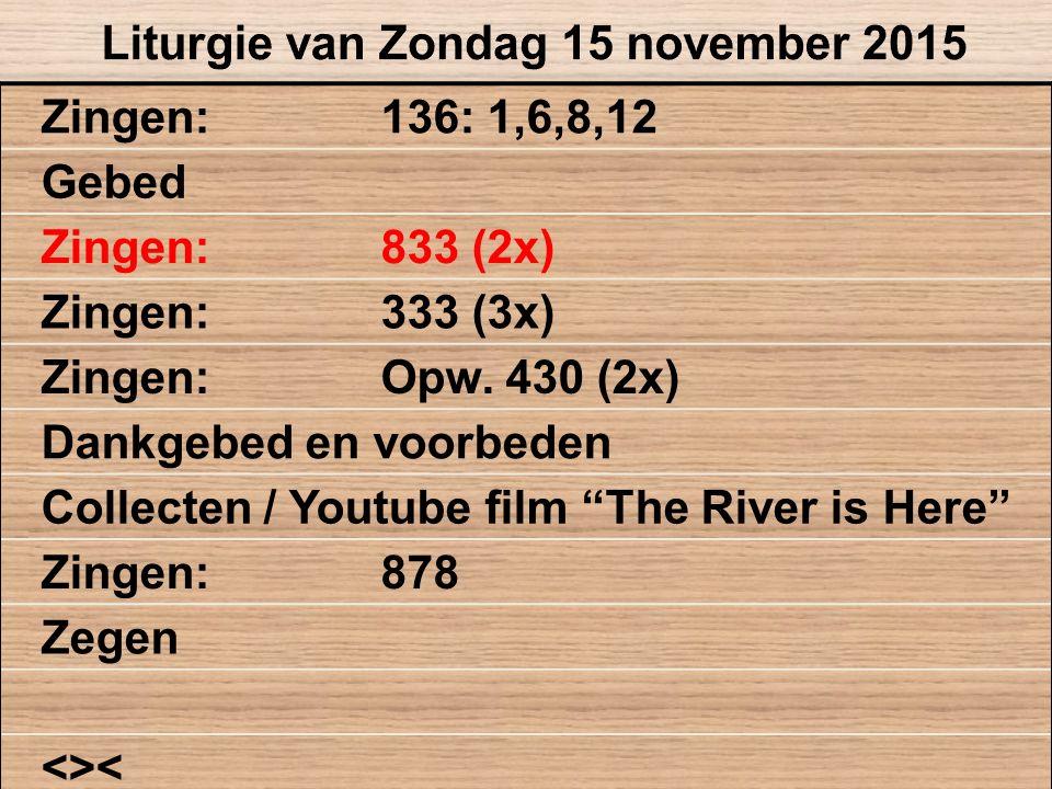 """Zingen:136: 1,6,8,12 Gebed Zingen:833 (2x) Zingen:333 (3x) Zingen:Opw. 430 (2x) Dankgebed en voorbeden Collecten / Youtube film """"The River is Here"""" Zi"""