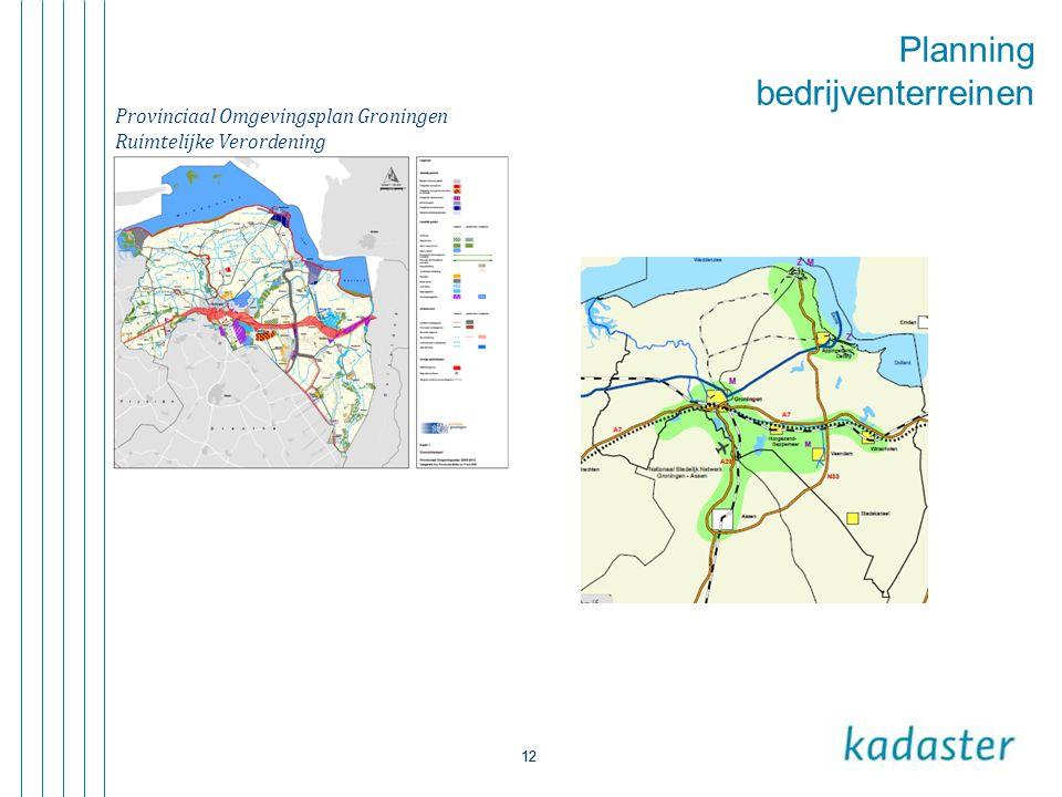 12 Planning bedrijventerreinen 12 Provinciaal Omgevingsplan Groningen Ruimtelijke Verordening