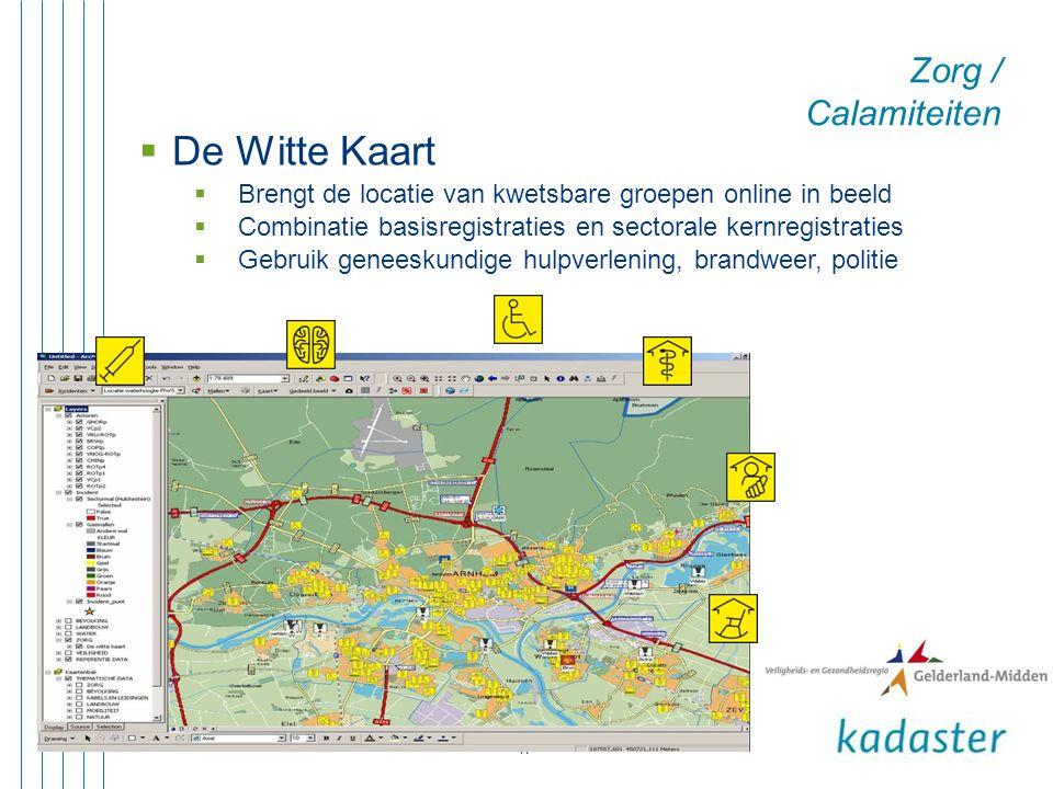 17 Zorg / Calamiteiten  De Witte Kaart  Brengt de locatie van kwetsbare groepen online in beeld  Combinatie basisregistraties en sectorale kernregistraties  Gebruik geneeskundige hulpverlening, brandweer, politie