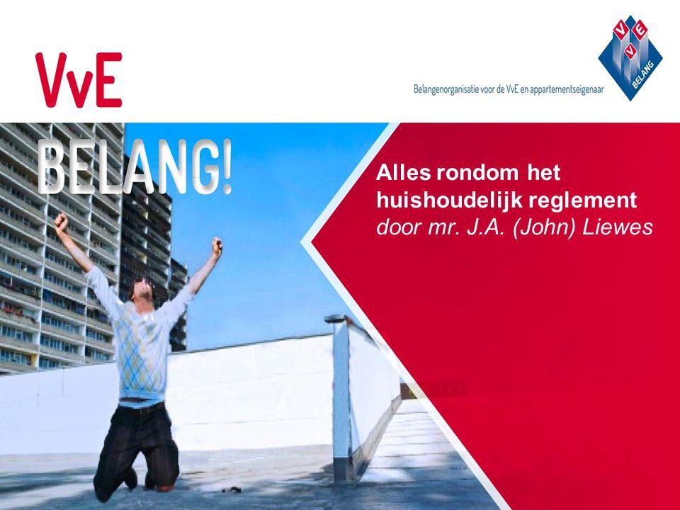 Alles rondom het huishoudelijk reglement door mr. J.A. (John) Liewes