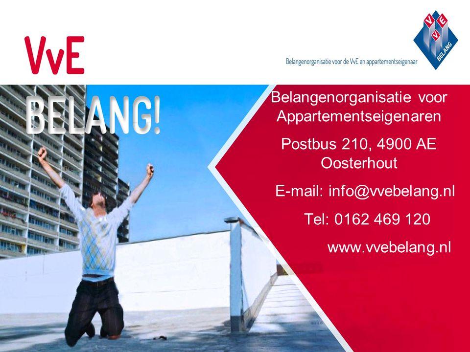 Belangenorganisatie voor Appartementseigenaren Postbus 210, 4900 AE Oosterhout E-mail: info@vvebelang.nl Tel: 0162 469 120 www.vvebelang.nl