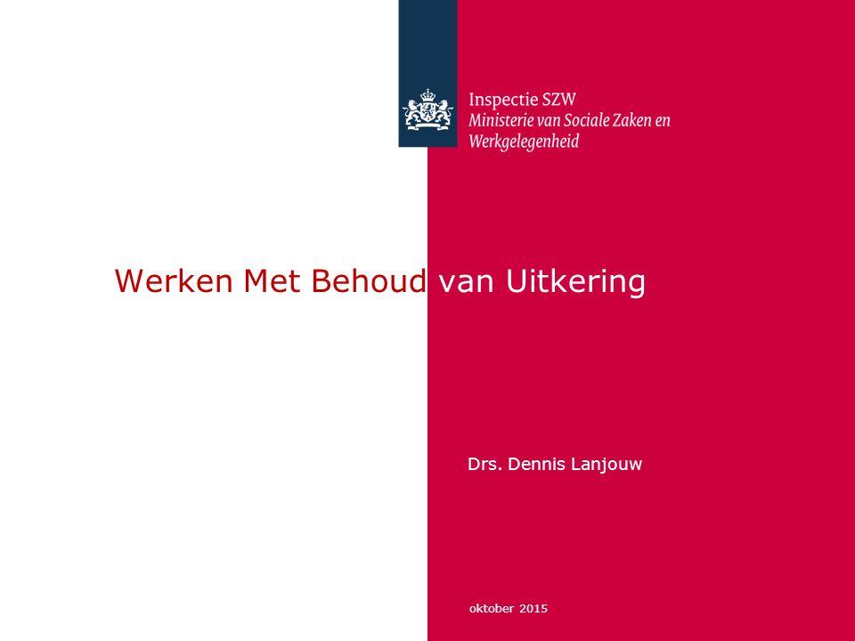 oktober 2015 Werken Met Behoud van Uitkering Drs. Dennis Lanjouw