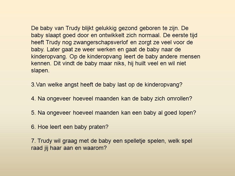 De baby van Trudy blijkt gelukkig gezond geboren te zijn.