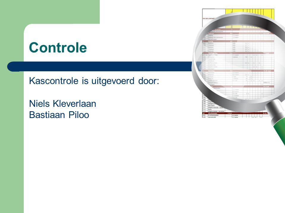 Controle Kascontrole is uitgevoerd door: Niels Kleverlaan Bastiaan Piloo